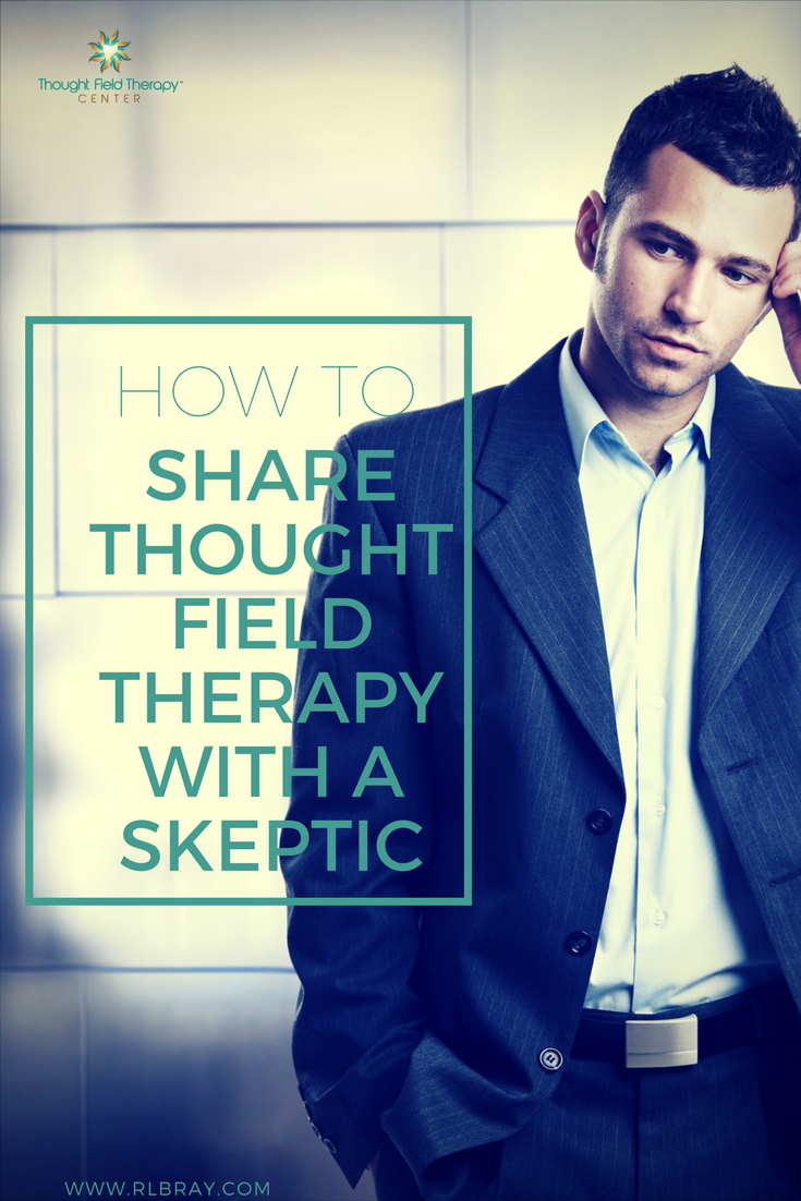 How To Share Thought Field Therapy With A Skeptic, Callahan Techniques Thought Field Therapy Tapping, emotional freedom techniques, mental health, energy medicine