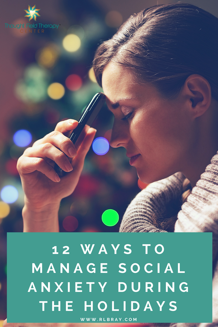 Manage social anxiety during the holidays, Callahan Techniques Thought Field Therapy Tapping, holiday anxiety